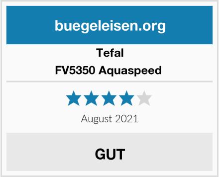 Tefal FV5350 Aquaspeed  Test