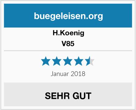 H.Koenig V85 Test